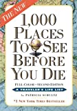 1,000 Places to See Before You Die, the second edition: Completely Revised and Updated with Over 200 New Entries by Schultz, Patricia (2011) Paperback