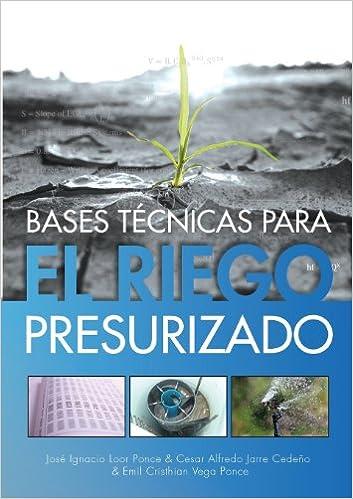 Libros descargar gratis epub Bases Tecnicas Para El Riego Presurizado 0988673258 en español