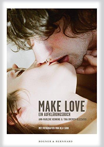 Make Love: Ein Aufklärungsbuch