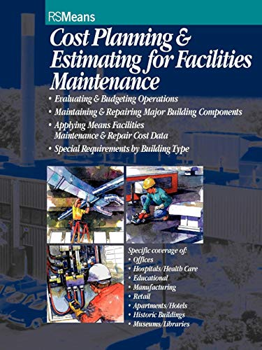 Cost Planning and Estimating for Facilities Maintenance (Construction Estimating Program)