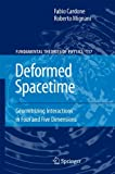 Deformed Spacetime : Geometrizing Interactions in Four and Five Dimensions, Cardone, Fabio and Mignani, Roberto, 1402062826