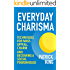 Everyday Charisma: Techniques for Mass Appeal, Charm, and Becoming a Social Powerhouse (Social Skills, Communication Skills, People Skills Mastery)