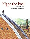 Pippo the Fool by Tracey E. Fern front cover