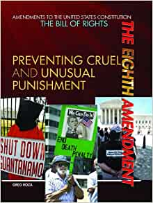 .com: The Eighth Amendment: Preventing Cruel and Unusual Punishment