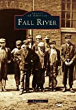 img - for Fall River (MA) (Images of America) book / textbook / text book