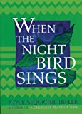 When the Night Bird Sings, Joyce Sequichie Hifler, 1571780963