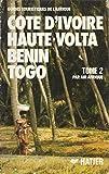 Côte dIvoire, Haute-Volta, Bénin, Togo (Guides touristiques de lAfrique) (French Edition)