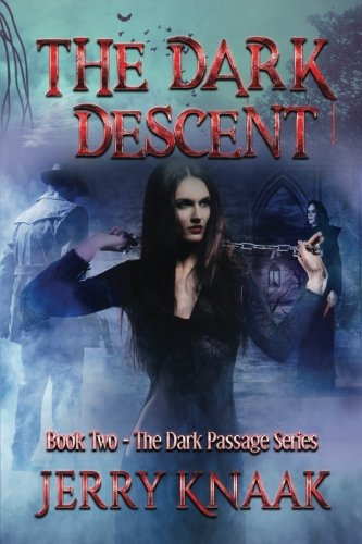 The Dark Descent (The Dark Passage Series) (Volume 2)