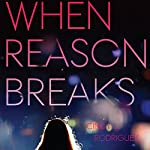 When Reason Breaks | Cindy L. Rodriguez