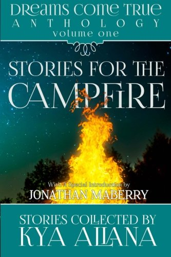 Dreams Come True Anthology Volume 1: Stories for the Campfire: Stories for the Campfire