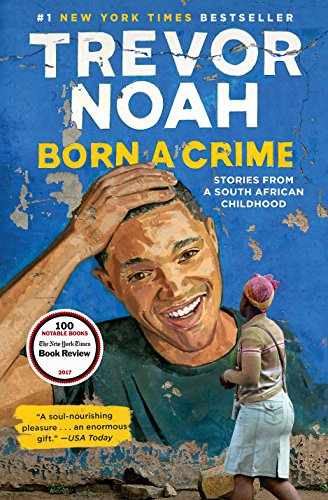 Search : Born a Crime: Stories from a South African Childhood