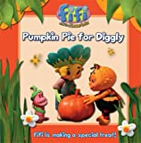 Pumpkin Pie for Diggly. (Fifi and the Flowertots)