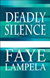 Deadly Silence, Faye Lampela, 1448979935