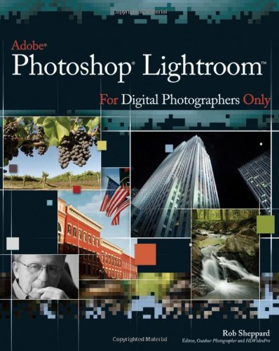 Adobe Photoshop Lightroom for Digital Photographers Only (For Only) -