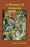 A History of Armenia, Vahan M. Kurkjian, 1604440120