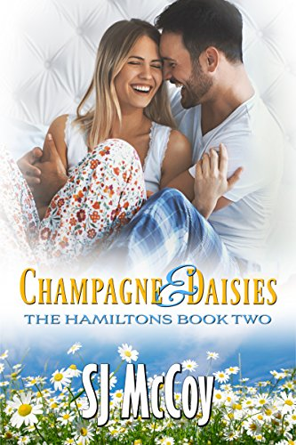 Champagne and Daisies (The Hamiltons Book 2)