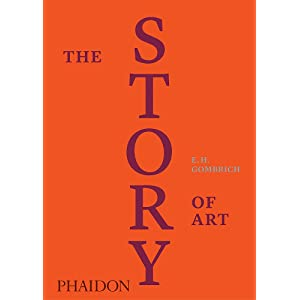The Story of Art: E H  Gombrich: 9780714832470: Amazon com