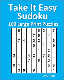 Take It Easy Sudoku 100 Large Print Puzzles Emily Jacobs