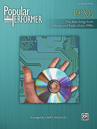 Popular Performer -- 1990s: The Best Songs from Movies and Radio of the 1990s (Popular Performer Series)