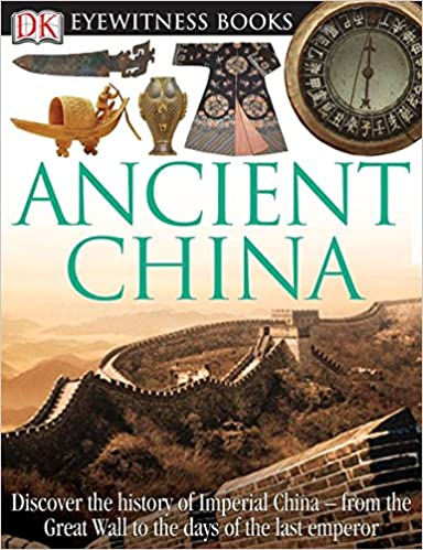 6dc4b83aa DK Eyewitness Books: Ancient China: Discover the History of Imperial China  from the Great Wall to the Days of the La: Arthur Cotterell, Laura Buller:  ...