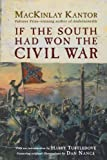 If The South Had Won The Civil War by Kantor, MacKinlay 1st (first) Edition [Paperback(2001)]