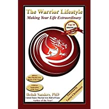 The Warrior Lifestyle:  Making Your Life Extraordinary (Warrior Wisdom Book 3)