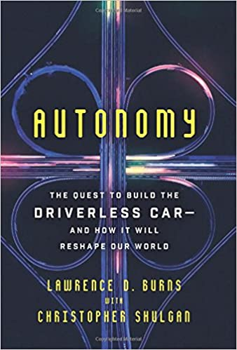 Autonomy: The Quest to Build the Driverless Car--And How It Will Reshape Our World  - Malaysia Online Bookstore