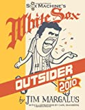 White Sox Outsider 2010, Jim Margalus, 0557337496