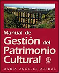 Manual de gestión del Patrimonio Cultural: 33 Textos