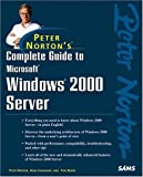 img - for Peter Norton's Complete Guide to Microsoft Windows 2000 Server book / textbook / text book