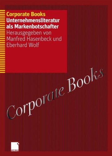 Corporate Books: Unternehmensliteratur als Markenbotschafter