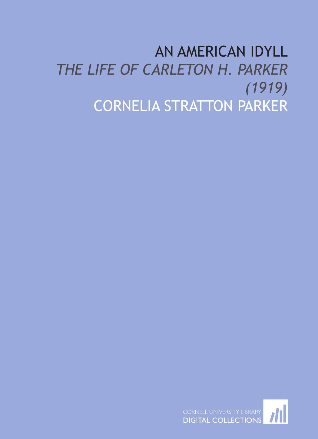 Download An American Idyll: The Life of Carleton H. Parker (1919) PDF