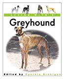 Living with a Greyhound, Cynthia Branigan, 0764154281
