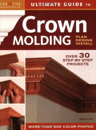 - Ultimate Guide to Crown Molding: Plan, Design, Install