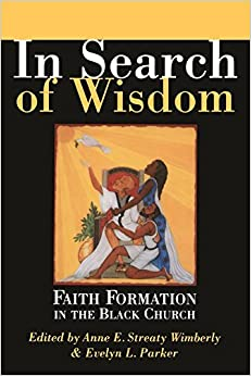 Book In Search of Wisdom: Faith Formation in the Black Church by Anne E. Streaty Wimberly (2003-02-01)
