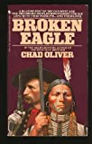 Broken Eagle, Chad Oliver, 0553279971