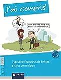 J'ai compris! - Typische Französisch-Fehler sicher vermeiden: Niveau A2 - B2
