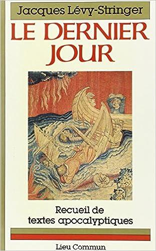 Lire un LE DERNIER JOUR. Les prophètes devant l'histoire epub, pdf