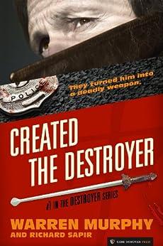 Created, The Destroyer by [Murphy, Warren, Sapir, Richard]