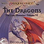 The Dragons: Dragonlance: Lost Histories, Book 6 | Douglas Niles