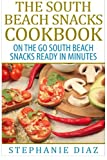 img - for The South Beach Snacks Cookbook: On the Go South Beach Snacks Ready in Minutes book / textbook / text book