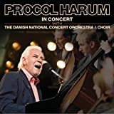 In Concert With The Danish National Concert Orchestra & Choir by Procol Harum (2009-05-26)