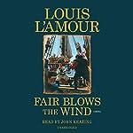 Fair Blows the Wind | Louis L'Amour
