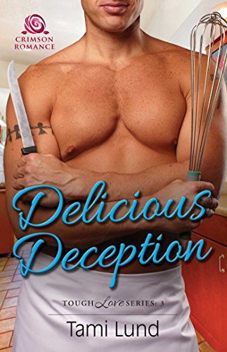 Delicious Deception (Tough Love Book 3) by [Lund, Tami]