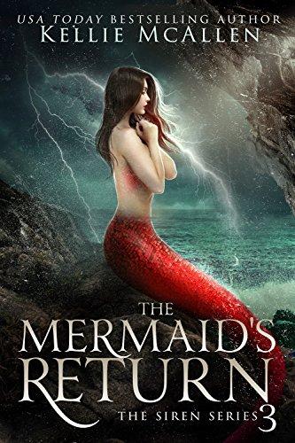 The Mermaid's Return: A Reverse Harem Romance (The Siren Series Book 3) by [McAllen, Kellie]