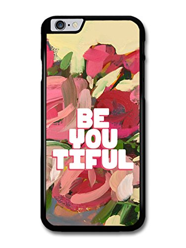 Be You Tiful Beautiful Hipster Inspirational Quote case for iPhone 6 Plus 6S Plus