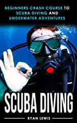 Have you ever wanted to Scuba Dive? ☆★☆ Read this book for FREE on Kindle Unlimited - Download Now! ☆★☆Does Scuba interest you? Do you wish you knew more about diving? b>When you download SCUBA DIVING: Beginners Crash Course To Scuba Divi...