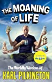 The Moaning of Life, Karl Pilkington, 1782111514