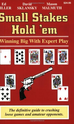 Small Stakes Hold 'em: Winning Big With Expert Play (Ed Miller Small Stakes No Limit Hold Em)