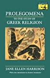 img - for Prolegomena to the Study of Greek Religion (Mythos: The Princeton-Bollingen Series in World Mythology) by Harrison, Jane Ellen (1991) Paperback book / textbook / text book